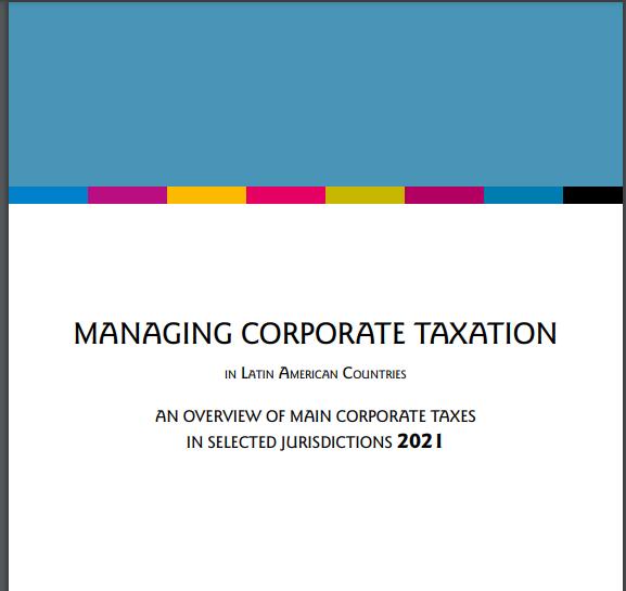 LATAXNET. Managing Corporate Taxation in LATAM 2021